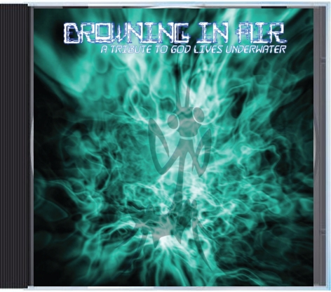 Drowning In Air - God Lives Underwater Tribute Album